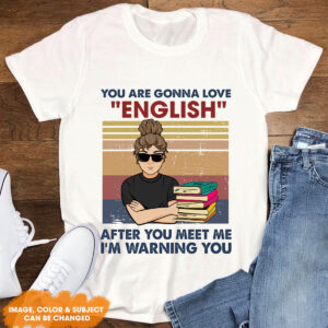 You Are Gonna Love This After You Meet Me I'm Warning You Personalized Shirt