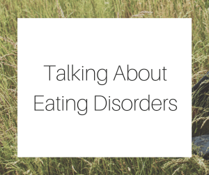 Talking About Eating Disorders