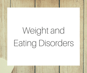 Weight and Eating Disorders