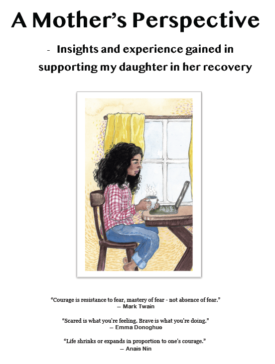 A mother's perspective - insights and experience gained in supporting my daughter in her recovery