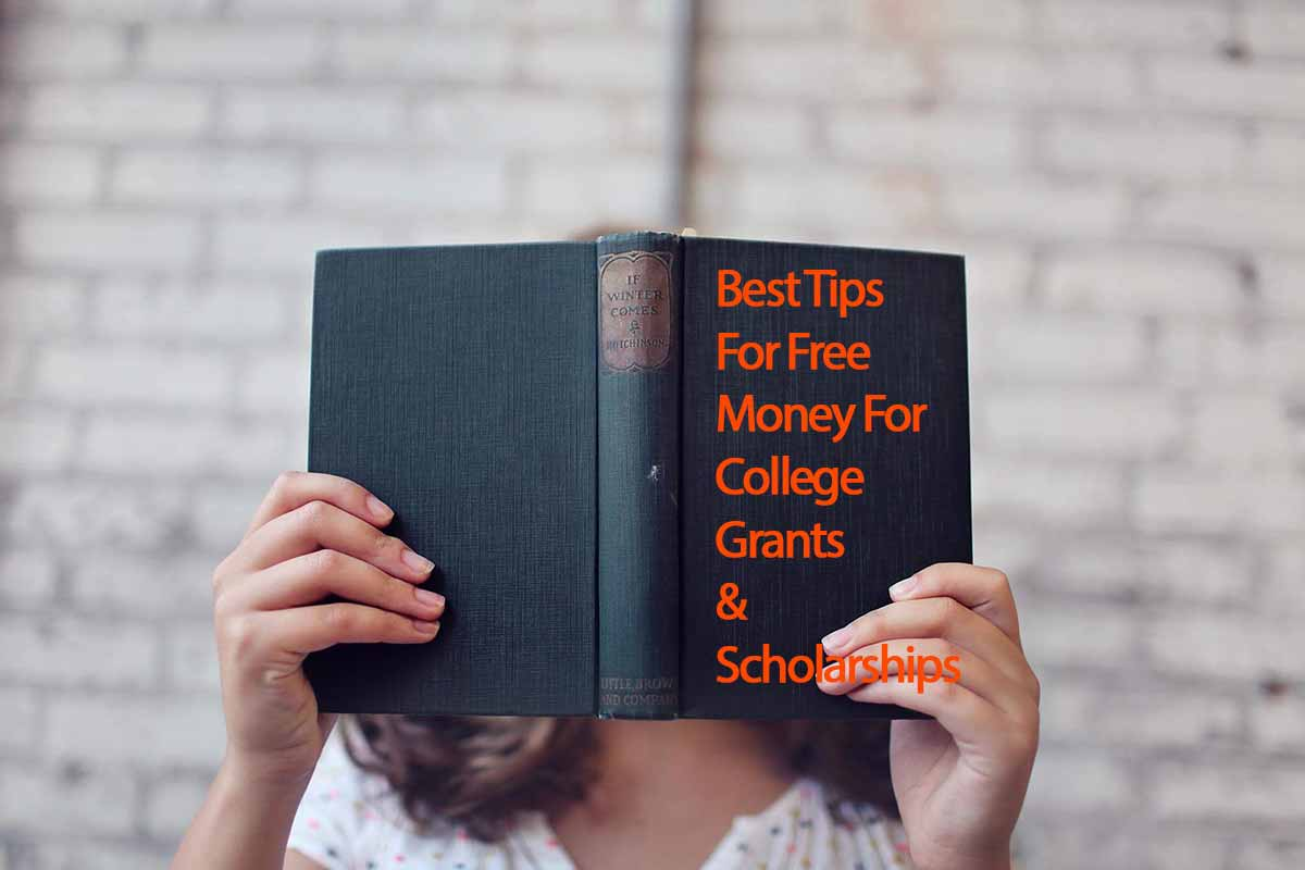 Best Tips For Free Money For College Grants & Scholarships
