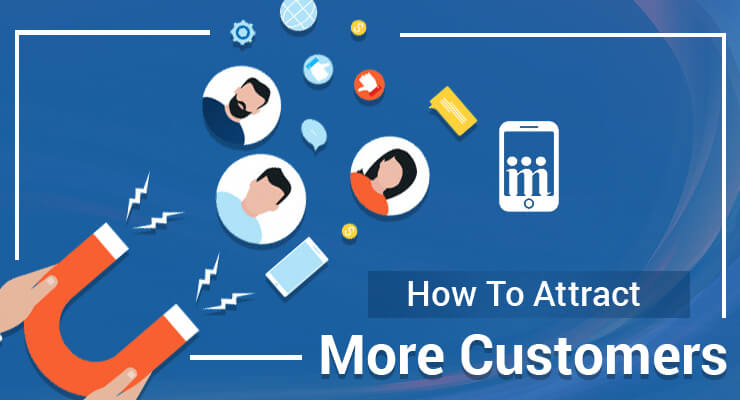 Six Ways To Attract More Customers On Your Business