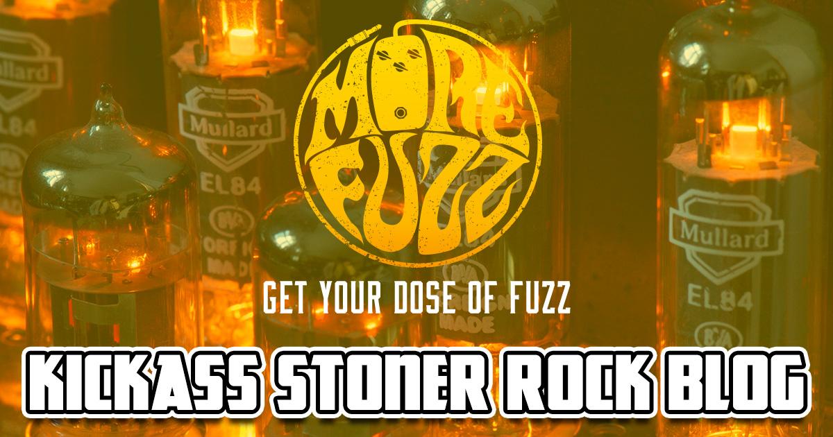 More Fuzz ⚡️⚡️⚡️ | Kickass Stoner Rock Blog ♫