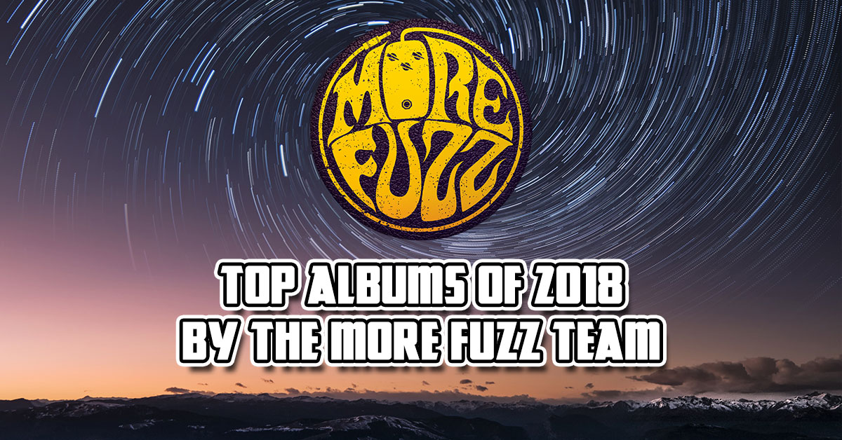 Best Albums of 2018 by the More Fuzz Team
