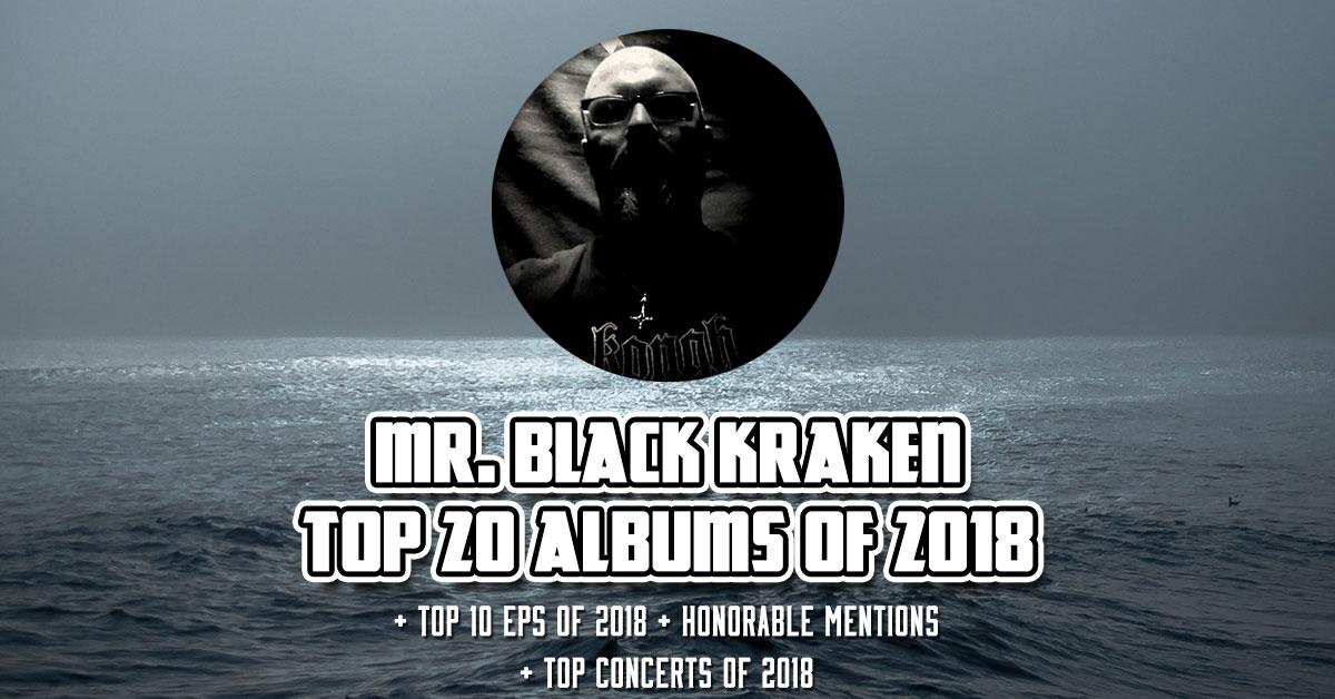 Mr  Black Kraken's TOP 10 EPs and TOP 20 Albums of 2018 ⚡️ | More