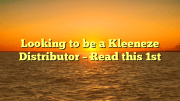 So you're thinking of becoming a Kleeneze Distributor / Rep / Representative ?