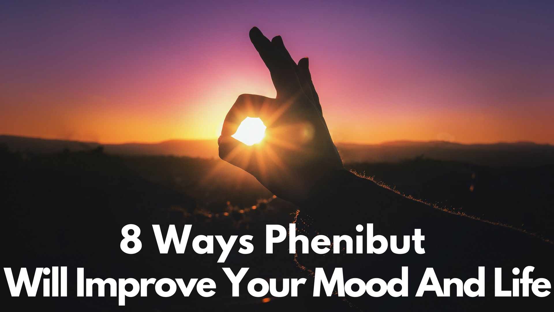 8 Ways Phenibut Will Improve Your Mood and Help Your Life