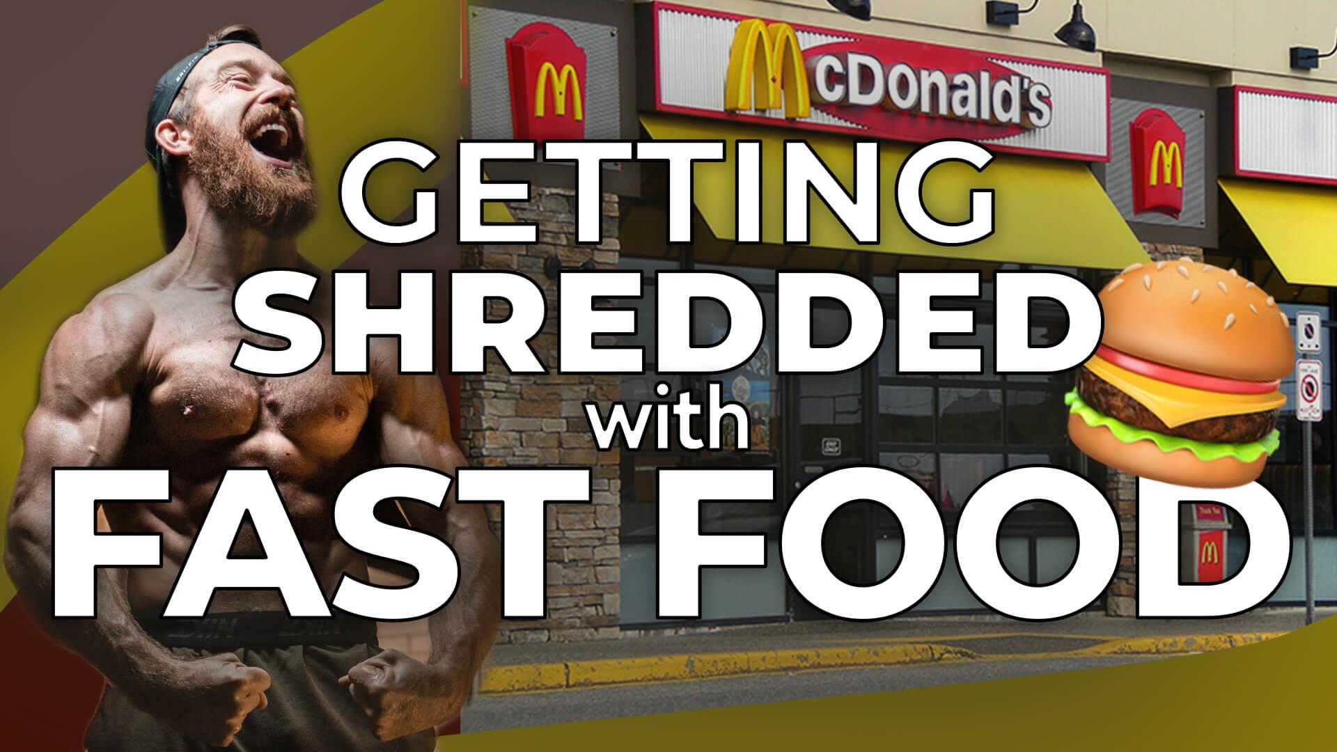 getting shredded eating mcdonalds