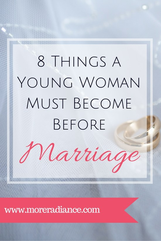 8 Things A Young Woman Must Become Before Marriage - Marriage preparation for the Christian young woman