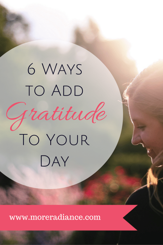 6 Ways to Add a Little Gratitude to Your Day! How to be grateful.