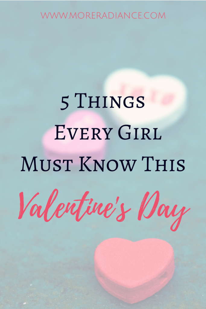 5 Things Every Girl Must Know This Valentine's Day. Whether you are a single, dating, engaged, or married Christian young woman, there are 5 things you MUST know this Valentine's Day.