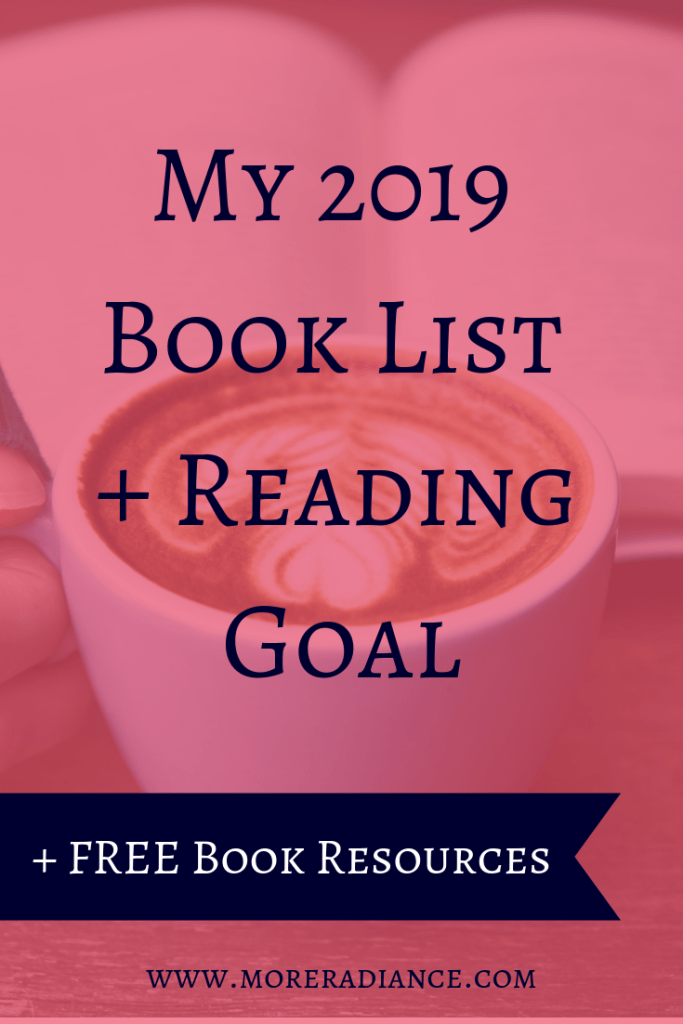 My 2019 Book List + Reading Goal: Plus FREE Book Resources to Help You Read More. Hey Friend, do you want to read more books this year? Here is my 2019 book list plus lots of free resources to help you read more books this year!
