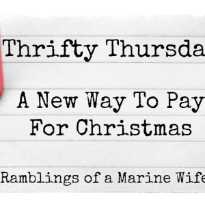Thrifty Thursday – Paying For Christmas