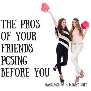 The Pros Of Your Friends PCSing Before You