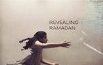 Revealing Ramadan
