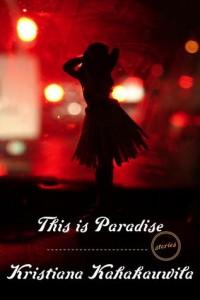 This-Is-Paradise-by-Kristiana-Kahakauwila-200x300