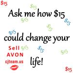 Ask Me How $15 Could Change YOUR Life