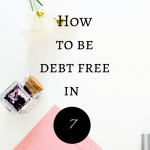 How to be debt free in 7 simple steps