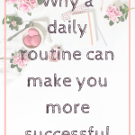 Why a daily routine can make you more successful