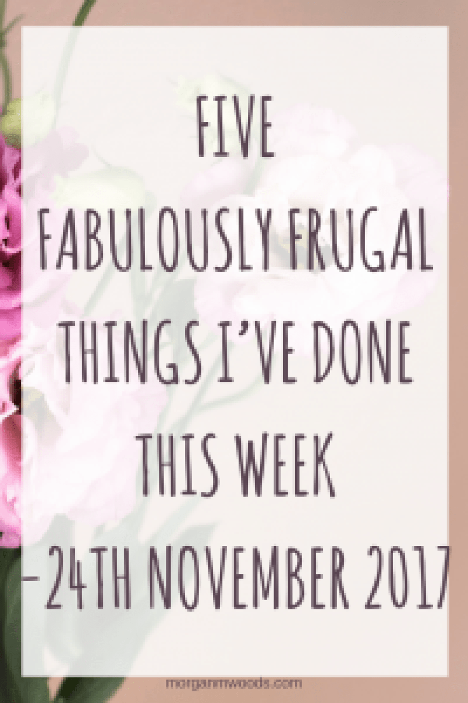 I'm linking up with Cass, Emma and Becky in this week's 'Five Fabulously Frugal things I've done this week linky.