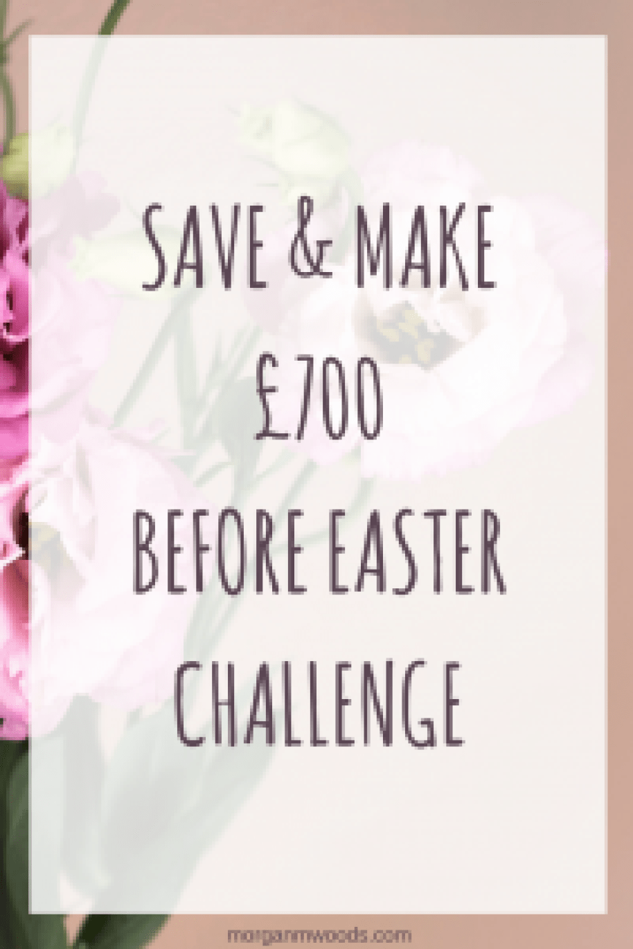 save & make £700 before easter challenge