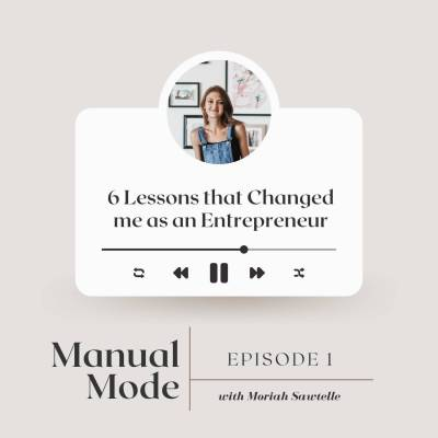 Lessons that Changed me as an Entrepreneur