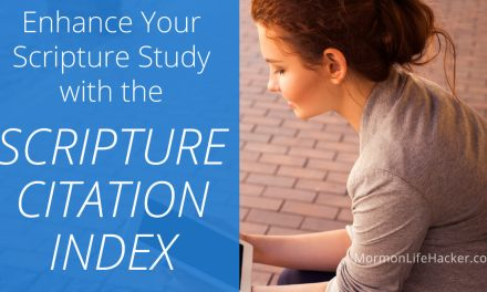 Enhance Scripture Study with the Scripture Citation Index