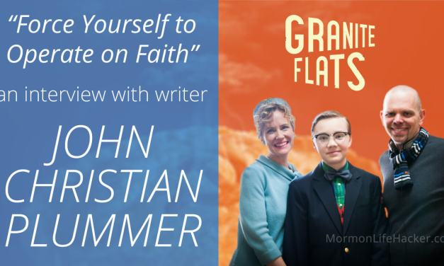 """Force Yourself to Operate on Faith"" – an Interview with Granite Flats' Writer John Christian Plummer"