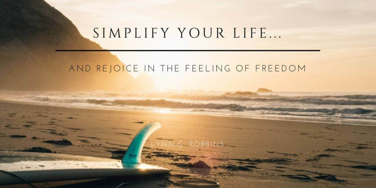 Simplify Life Quotes It's Time To Simplify Your Life… Elder Lynn Grobbins Said So