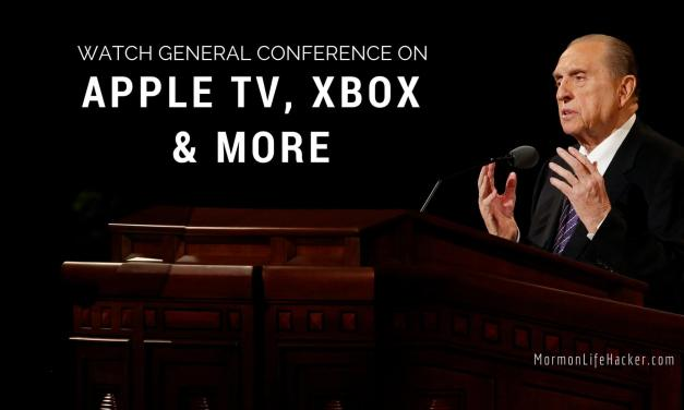 How to Stream LDS General Conference on TV with AppleTV, Xbox, & More