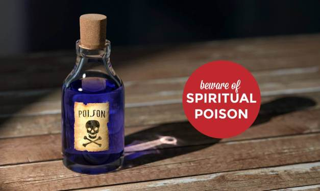 Watch Out! Spiritual Poison!