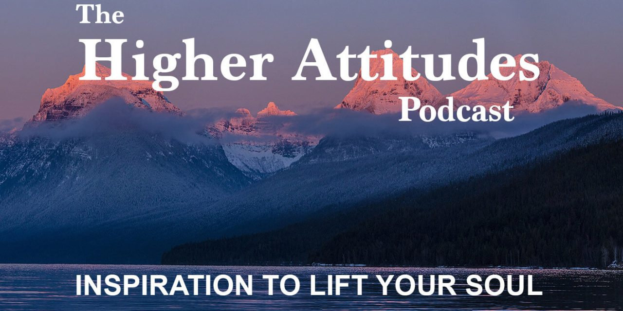 Boost Positive Gospel Living with The Higher Attitudes Podcast