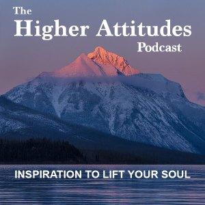 Higher attitudes podcast album art 600