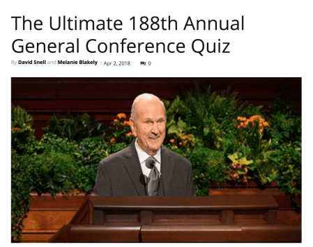 How keen is your General Conference inner-nerd? Do you have a Ph.D. in Conference trivia? Test your knowledge with this super-duper ultimate 188th Annual General Conference quiz MormonHub
