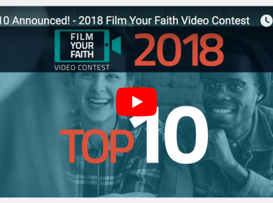 The ten finalists of the Film Your Faith Video Contest have been announced!