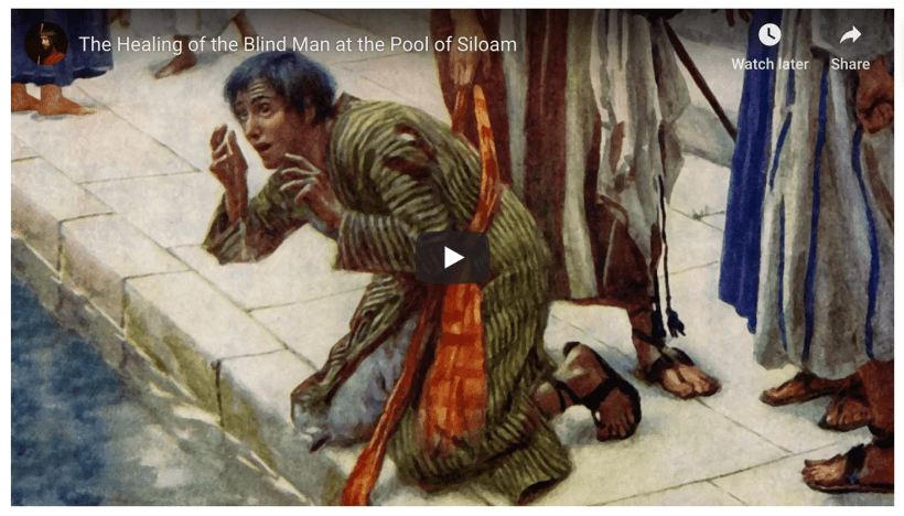 New Testament Bible Study: Jesus Christ and The Healing of the Blind Man at the Pool of Siloam