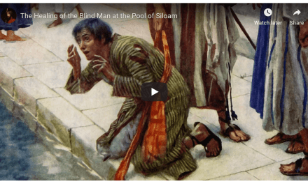New Testament Bible study: Jesus Christ heals the Blind Man at the Pool of Siloam