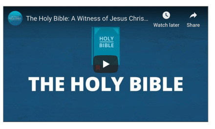 The Holy Bible: A Witness of Jesus Christ (Do Mormons really believe in this book?)