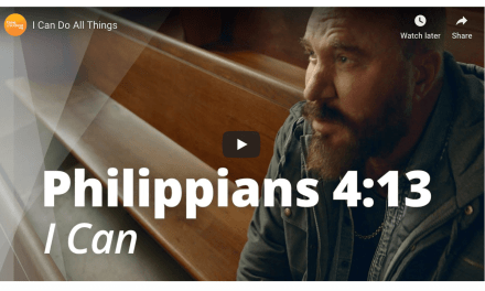 VIDEO: Philippians 4:13—I Can Do All Things