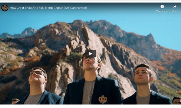 VIDEO: How Great Thou Art   BYU Men's Chorus (Arr. Dan Forrest)