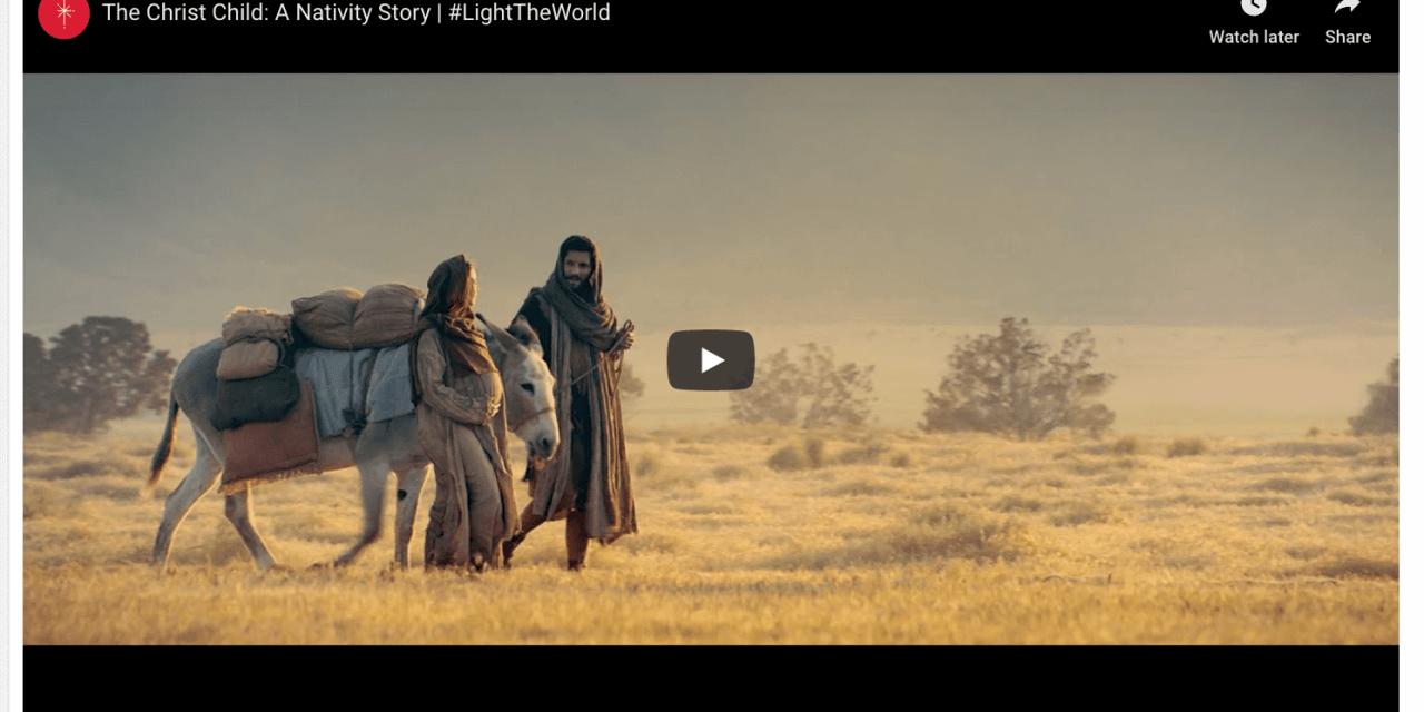 VIDEO: The Christ Child: A Nativity Story | #LightTheWorld #TheChristChild