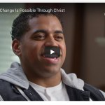 VIDEO: His Grace — Change Is Possible Through Jesus Christ