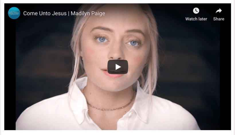 VIDEO: Come Unto Jesus | Madilyn Paige LDS Mormon