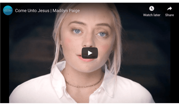 VIDEO: Come Unto Jesus | Madilyn Paige