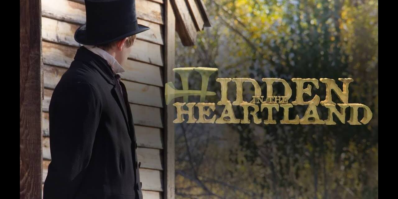 Hidden in the Heartland — Early Latter-day Saint Church History series on Amazon Prime