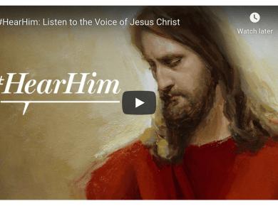 #HearHim: Listen to the Voice of Jesus Christ Mormon LDS