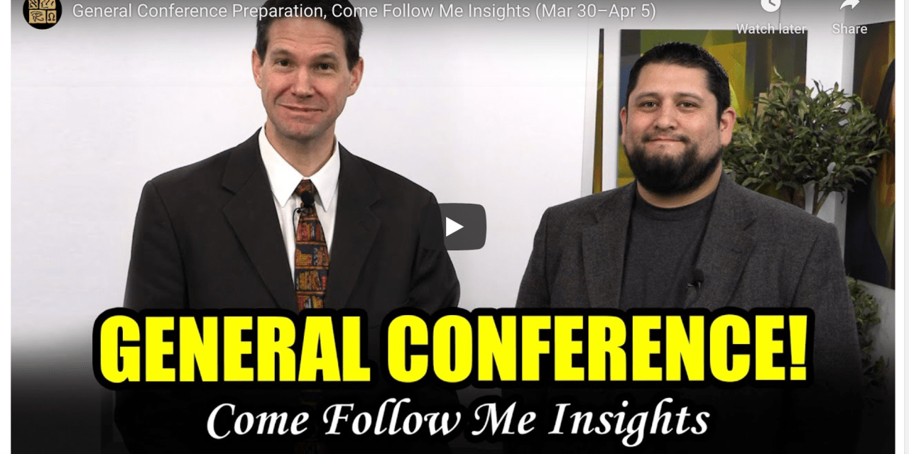 Book of Mormon Central General Conference Preparation, Come Follow Me Insights (Mar 30–Apr 5)
