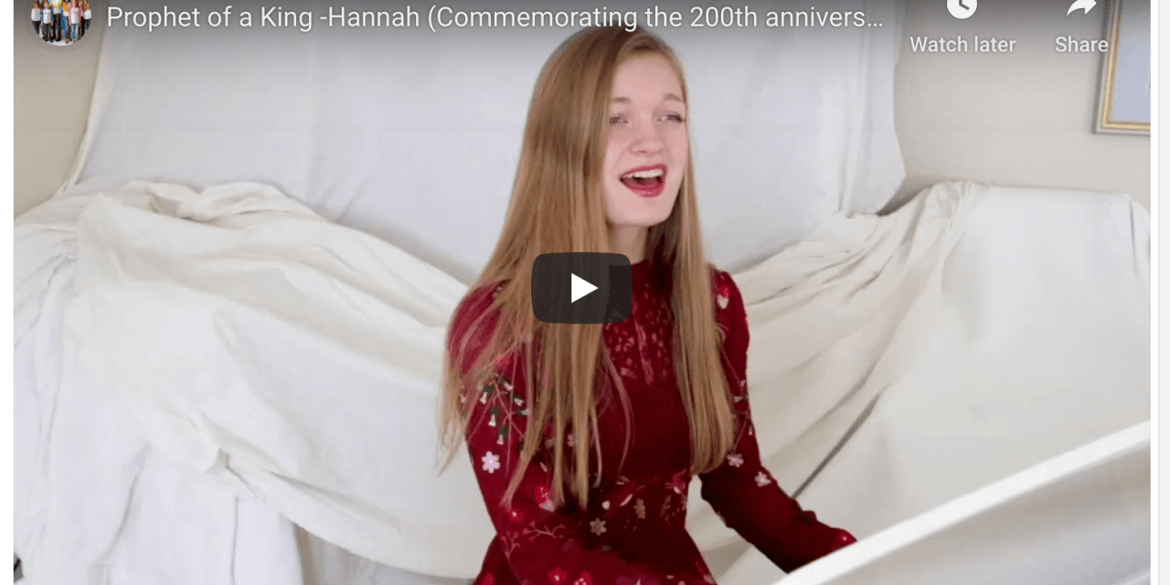 VIDEO: Prophet of a King — Hannah from TORCH family music (commemorating the 200th Anniversary of Joseph Smith and the First Vision)