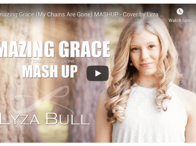 VIDEO: Amazing Grace (My Chains Are Gone) MASHUP - Cover by Lyza Bull