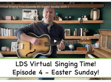 LDS Virtual Singing Time (Episode 4!) | Easter Sunday 2020 #HearHim Derek Westra